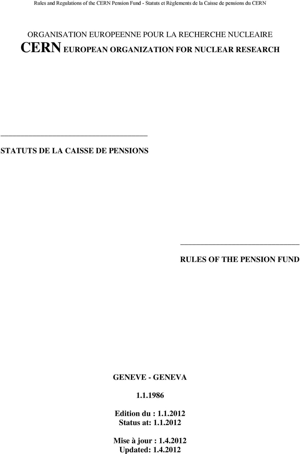 RULES OF THE PENSION FUND GENEVE - GENEVA 1.1.1986 Edition du : 1.