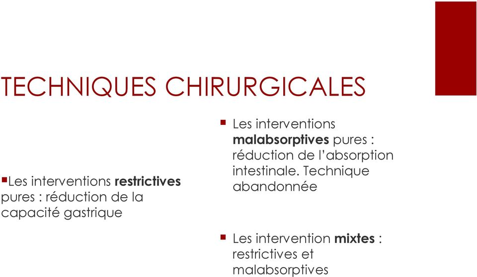 malabsorptives pures : réduction de l absorption intestinale.