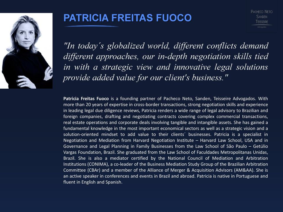 With more than 20 years of expertise in cross-border transactions, strong negotiation skills and experience in leading legal due diligence reviews, Patricia renders a wide range of legal advisory to