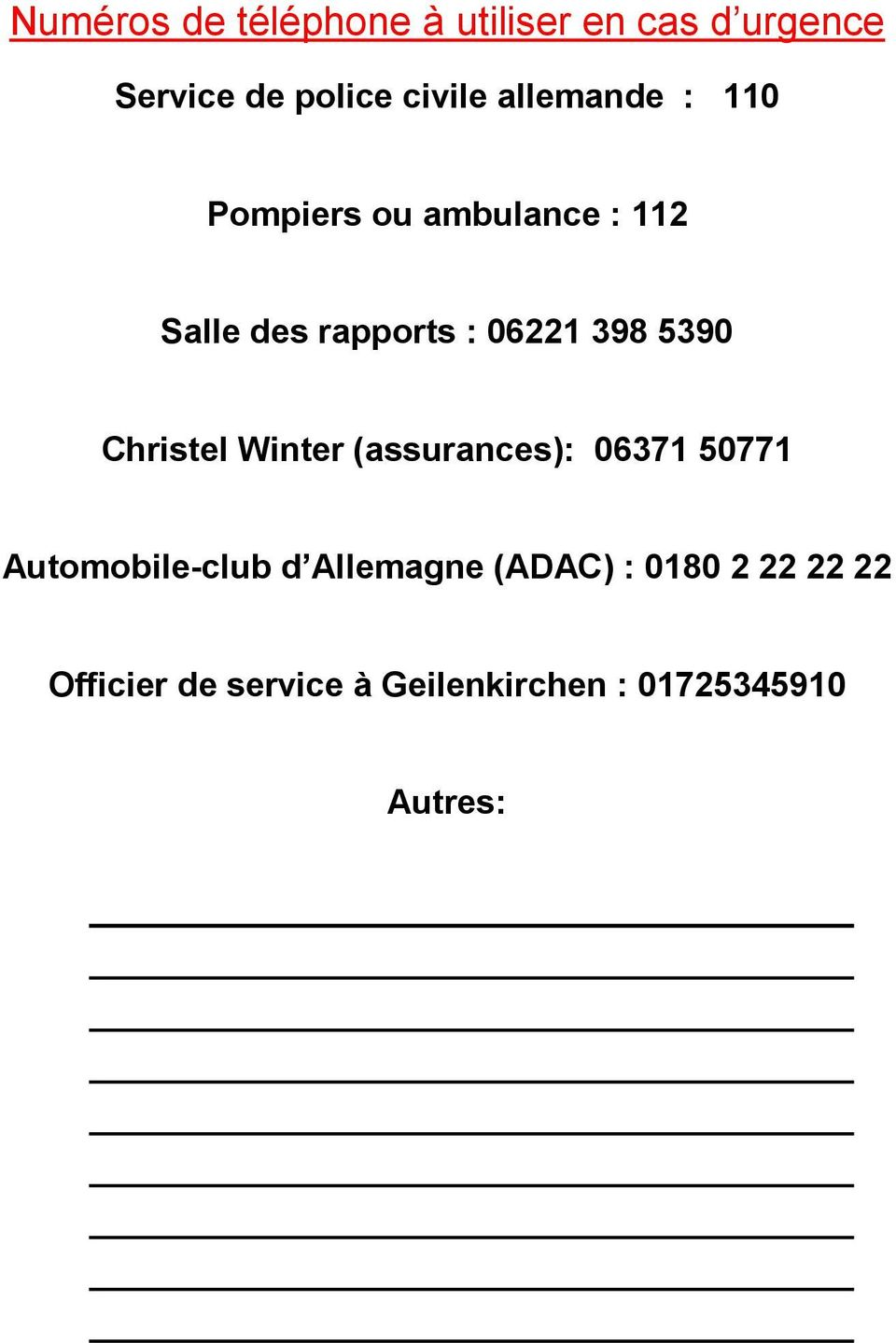 5390 Christel Winter (assurances): 06371 50771 Automobile-club d Allemagne