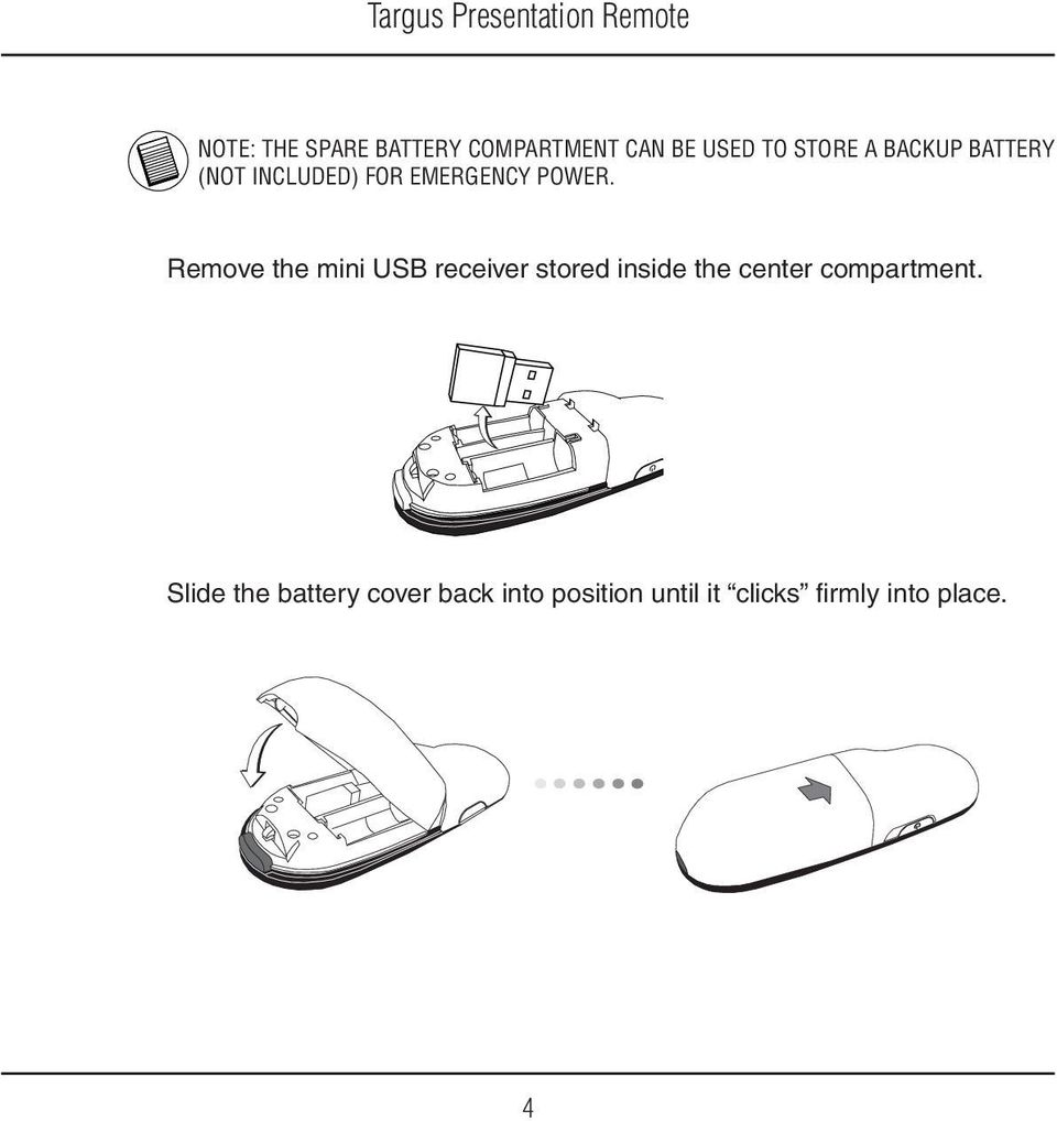 Remove the mini USB receiver stored inside the center compartment.