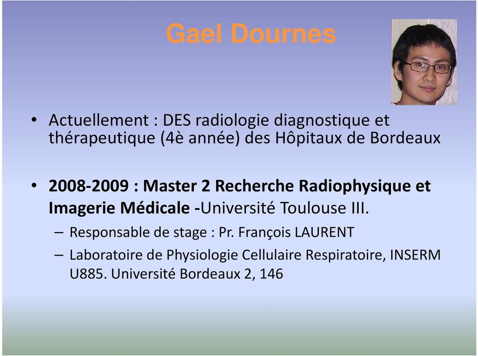 Médicale -Université Toulouse III. Responsable de stage : Pr.