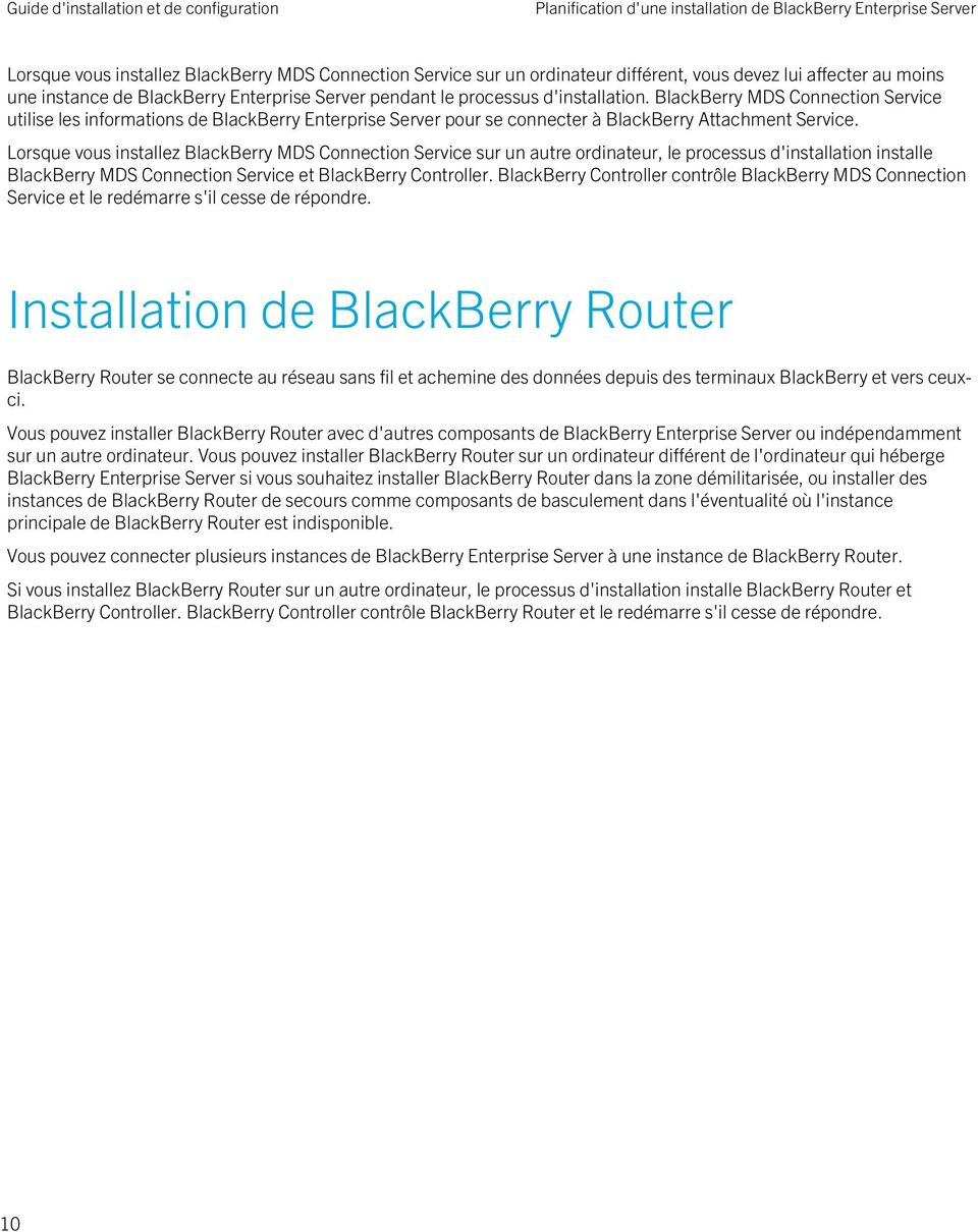 BlackBerry MDS Connection Service utilise les informations de BlackBerry Enterprise Server pour se connecter à BlackBerry Attachment Service.