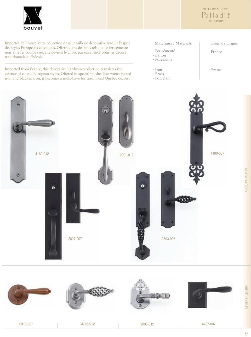 Imported from France, this decorative hardware collection translates the essence of classic European styles.
