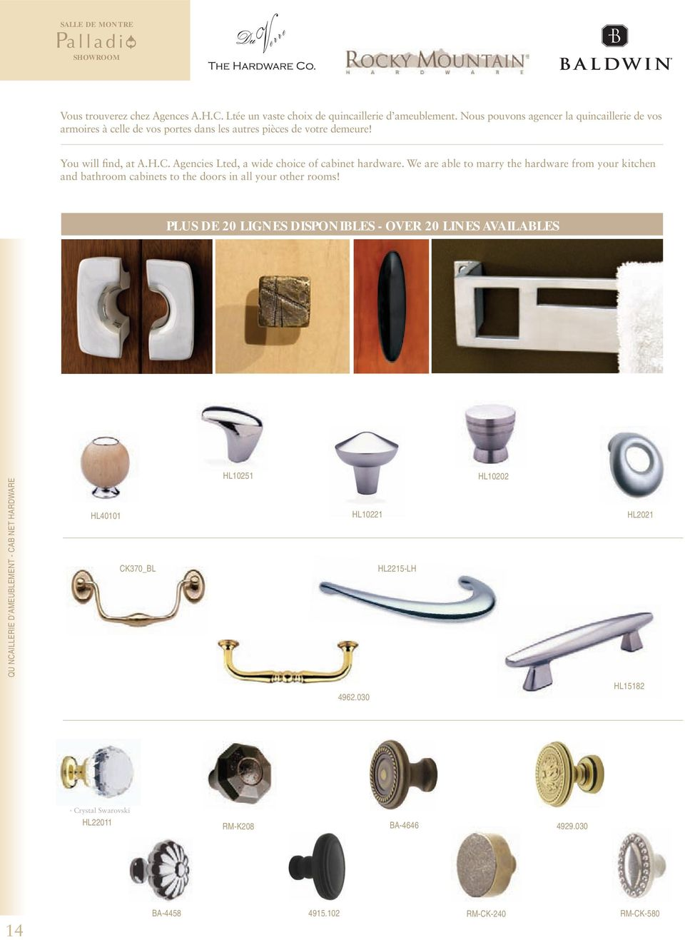 Agencies Lted, a wide choice of cabinet hardware. We are able to marry the hardware from your kitchen and bathroom cabinets to the doors in all your other rooms!