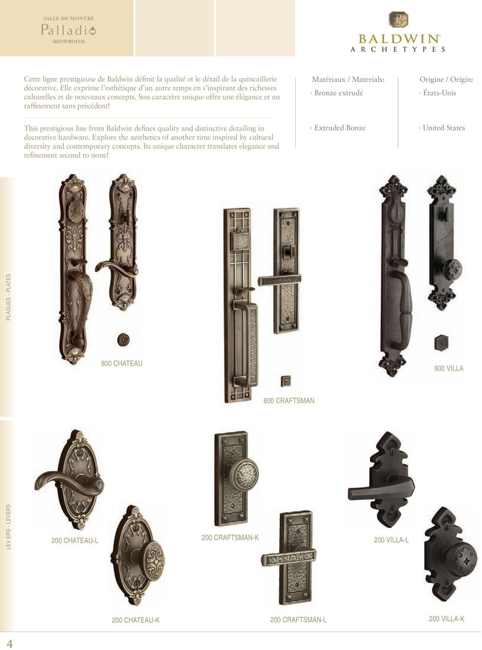 Bronze extrudé États-Unis This prestigious line from Baldwin defines quality and distinctive detailing in decorative hardware.