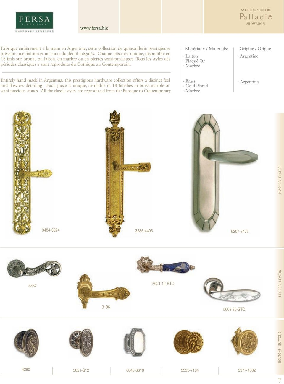 Laiton Plaqué Or Marbre Argentine Entirely hand made in Argentina, this prestigious hardware collection offers a distinct feel and flawless detailing.