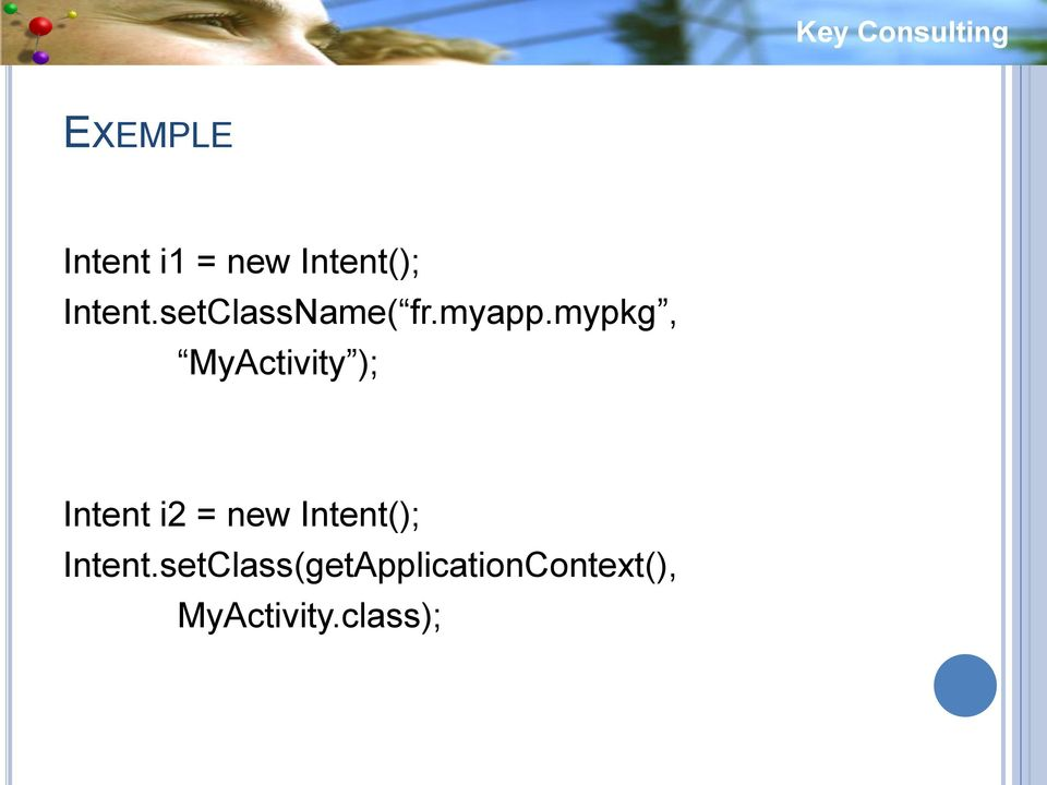 mypkg, MyActivity ); Intent i2 = new