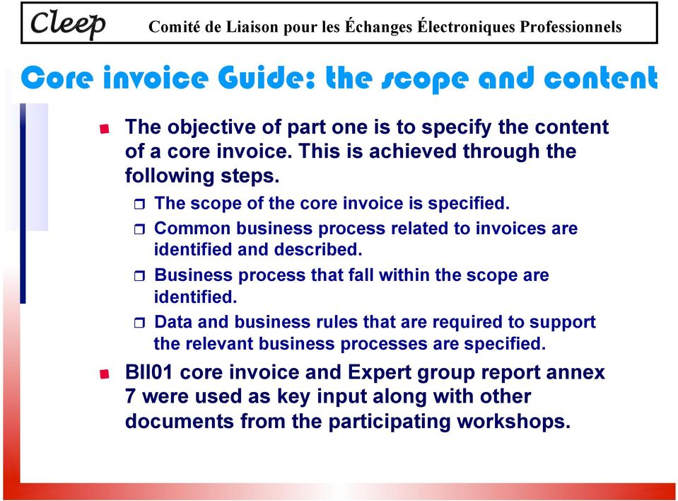 r Common business process related to invoices are identified and described. r Business process that fall within the scope are identified.