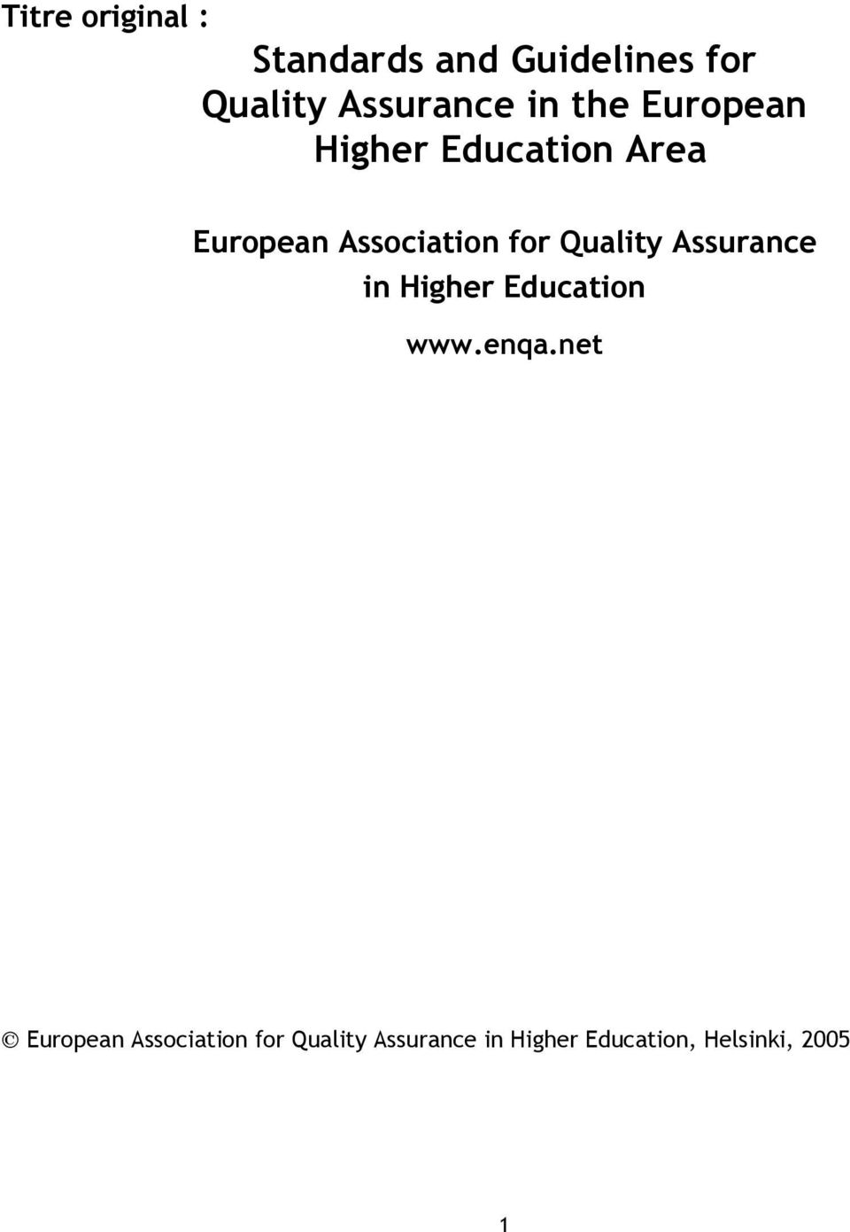Quality Assurance in Higher Education www.enqa.