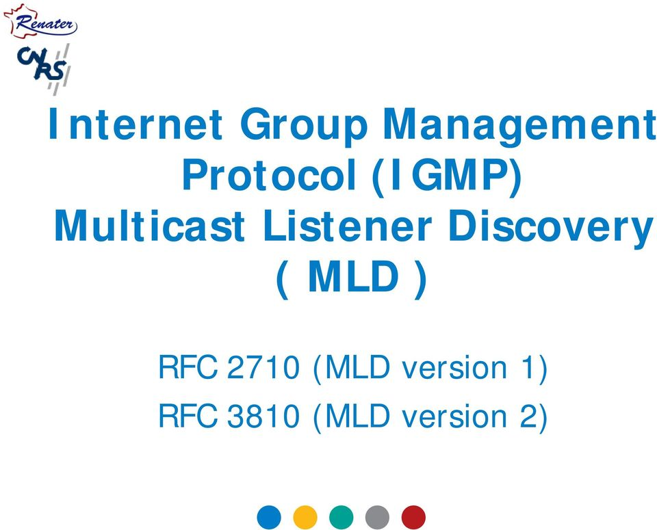 Listener Discovery ( MLD ) RFC