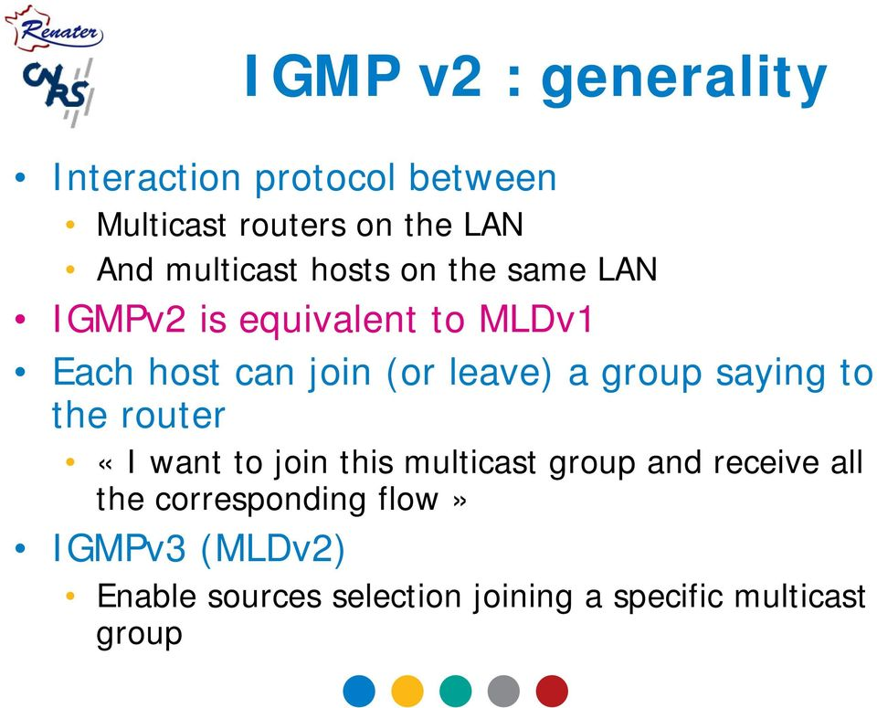 leave) a group saying to the router «I want to join this multicast group and receive all