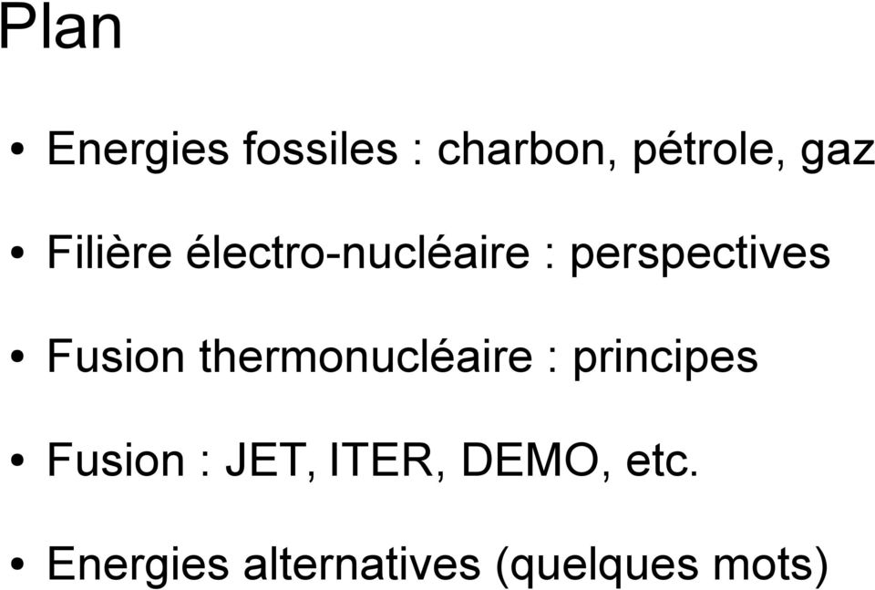thermonucléaire : principes Fusion : JET, ITER,
