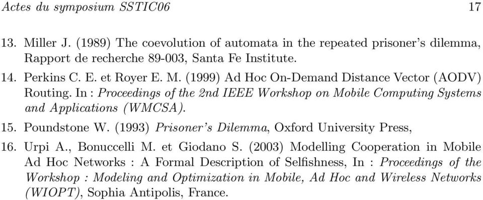 In : Proceedings of the 2nd IEEE Workshop on Mobile Computing Systems and Applications (WMCSA). 15. Poundstone W. (1993) Prisoner s Dilemma, Oxford University Press, 16.
