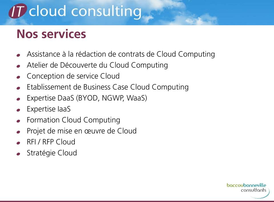 Business Case Cloud Computing % Expertise DaaS (BYOD, NGWP, WaaS) % Expertise IaaS %