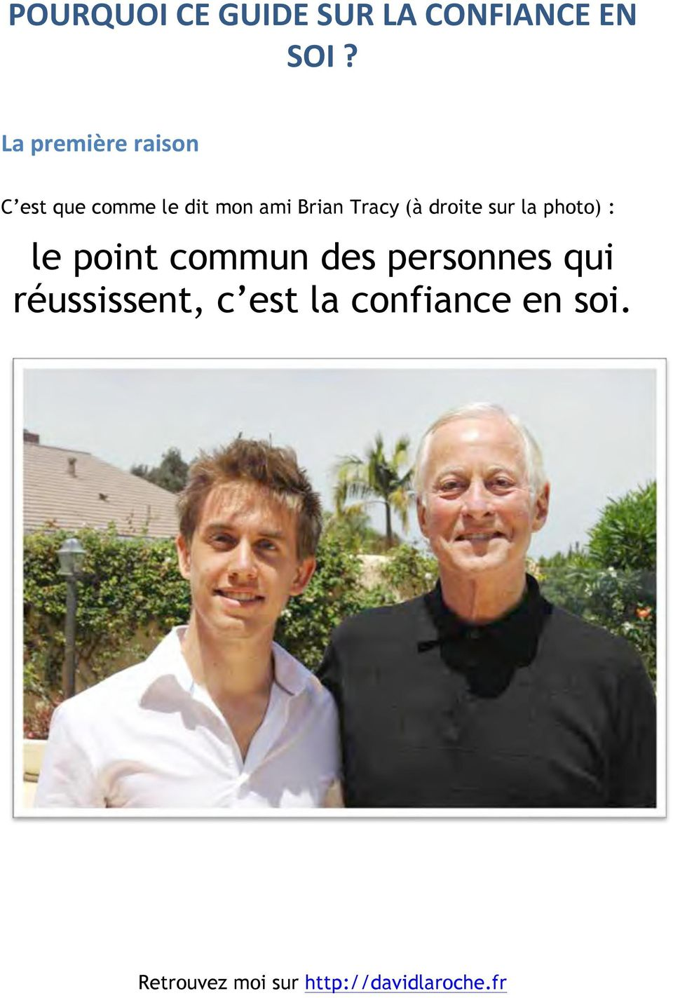 Brian Tracy (à droite sur la photo) : le point