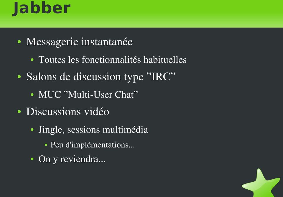 type IRC MUC Multi User Chat Discussions vidéo