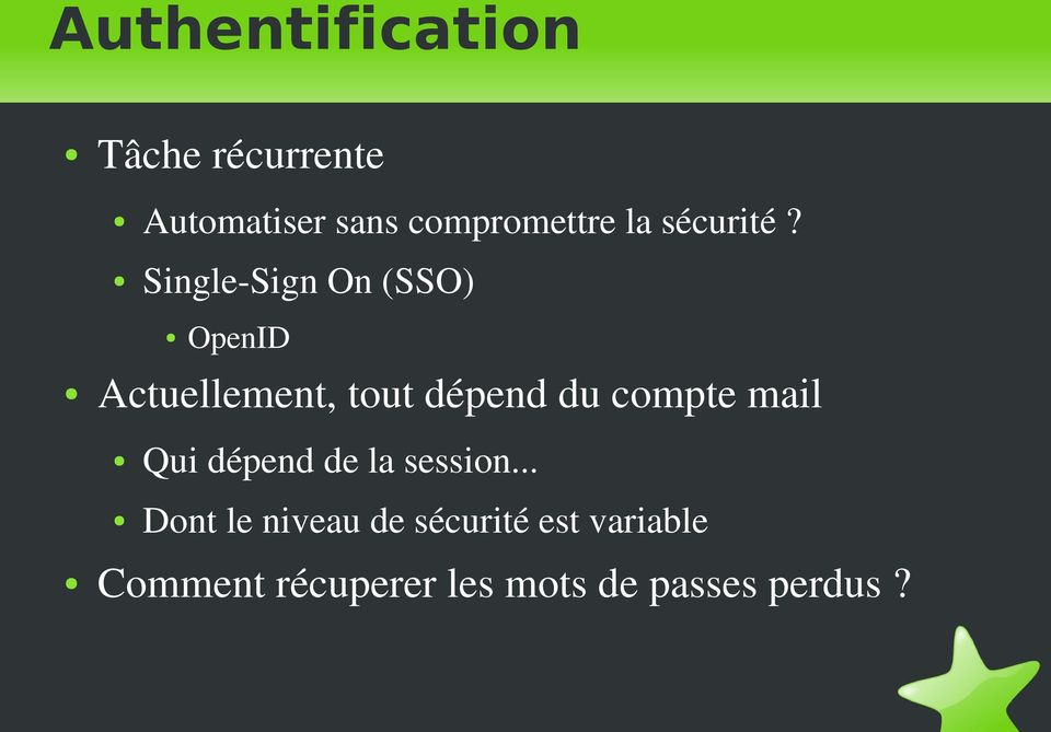 Single Sign On (SSO) OpenID Actuellement, tout dépend du compte