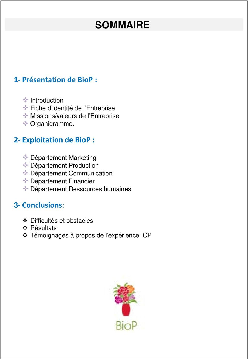 2- Exploitation de BioP : Département Marketing Département Production Département