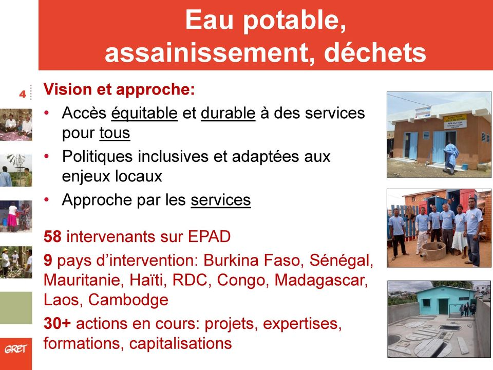 58 intervenants sur EPAD 9 pays d intervention: Burkina Faso, Sénégal, Mauritanie, Haïti, RDC,