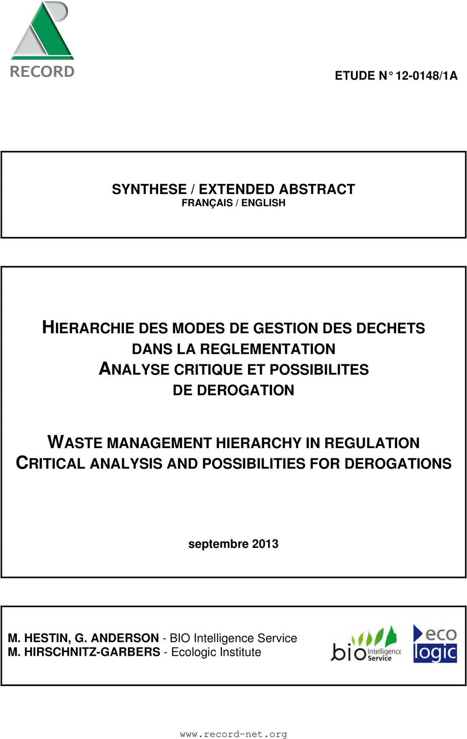 HIERARCHY IN REGULATION CRITICAL ANALYSIS AND POSSIBILITIES FOR DEROGATIONS septembre 2013 M.