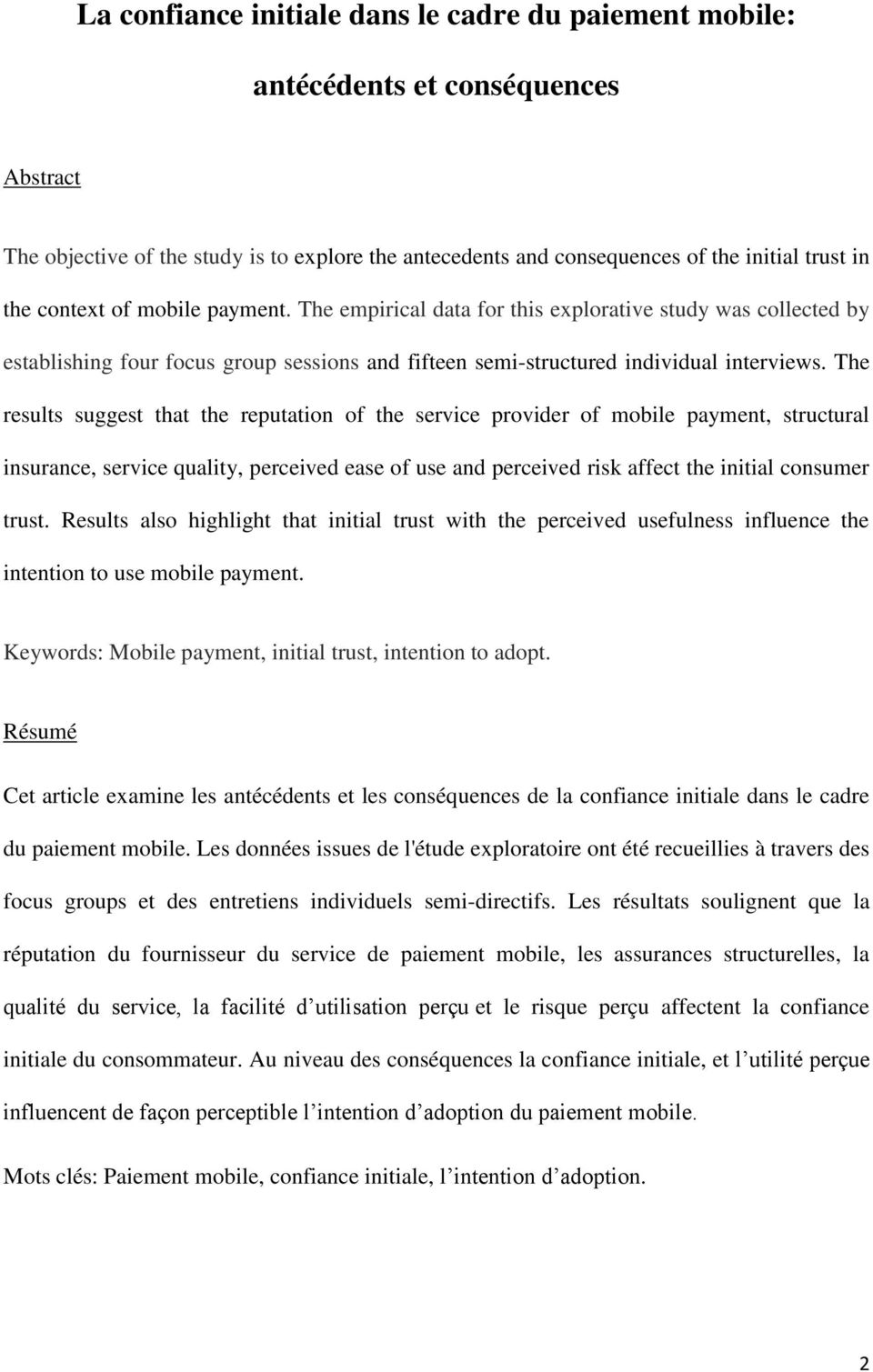 The results suggest that the reputation of the service provider of mobile payment, structural insurance, service quality, perceived ease of use and perceived risk affect the initial consumer trust.