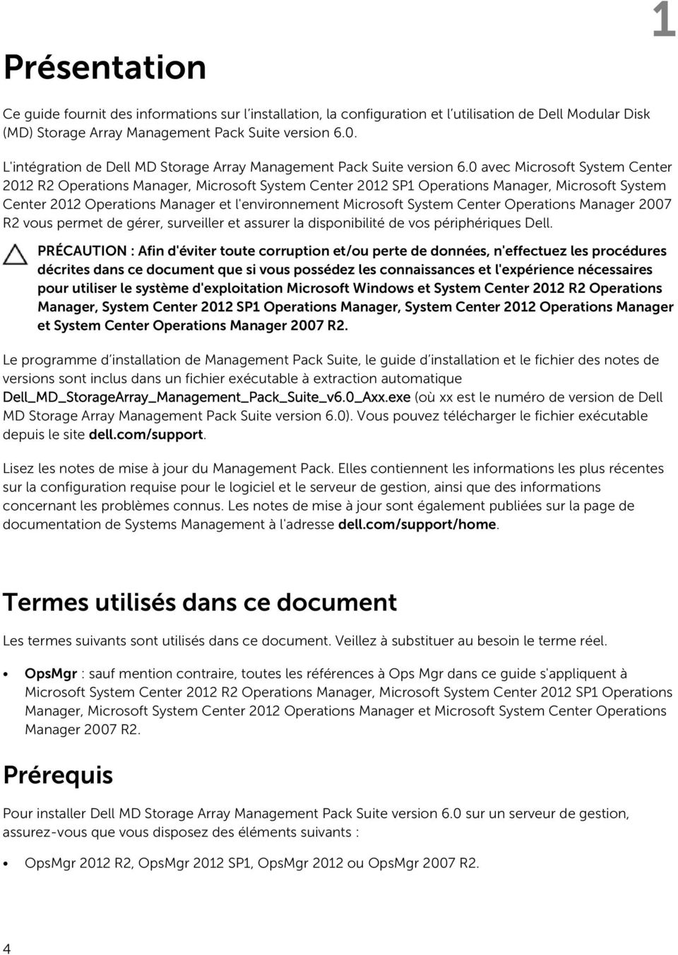 0 avec Microsoft System Center 2012 R2 Operations Manager, Microsoft System Center 2012 SP1 Operations Manager, Microsoft System Center 2012 Operations Manager et l'environnement Microsoft System