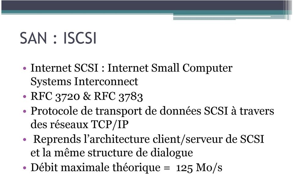 SCSI à travers des réseaux TCP/IP Reprends l architecture