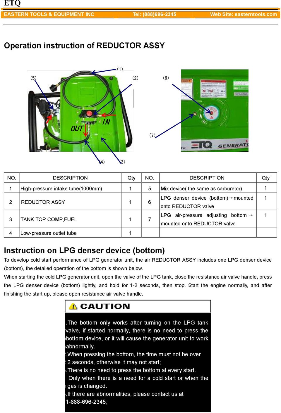 mounted onto REDUCTOR valve LPG air-pressure adjusting bottom mounted onto REDUCTOR valve 1 1 Instruction on LPG denser device (bottom) T o develop cold start performance of LPG generator unit, the