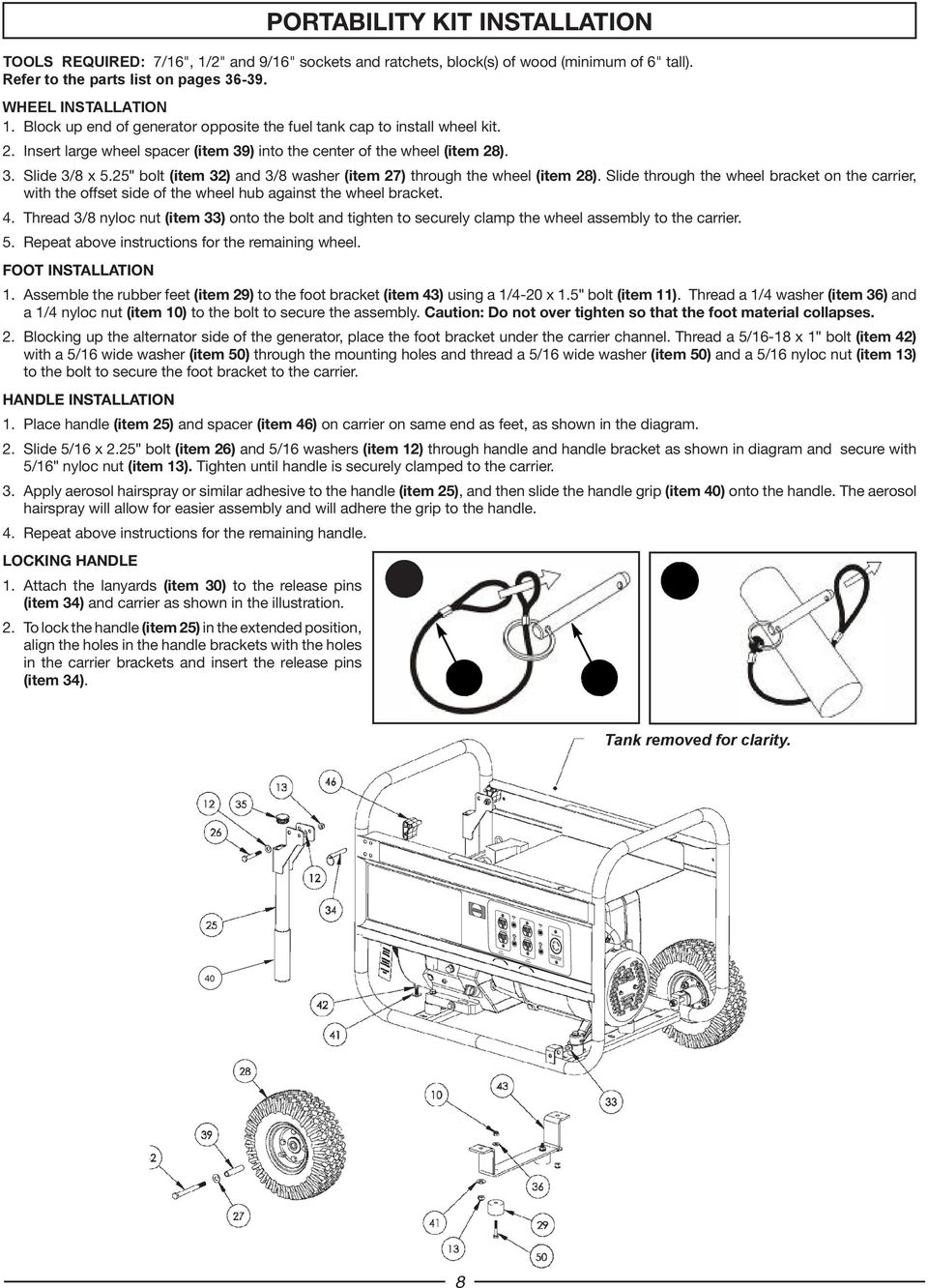 "Insert large wheel spacer (item 39) into the center of the wheel (item 28). 3. Slide 3/8 x 5.25"" bolt (item 32) and 3/8 washer (item 27) through the wheel (item 28)."