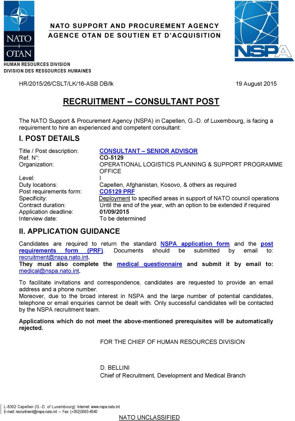 N : Organizatin: Level: Duty lcatins: Pst requirements frm: Specificity: Cntract duratin: Applicatin deadline: 01/09/2015 Interview date: T be determined II.