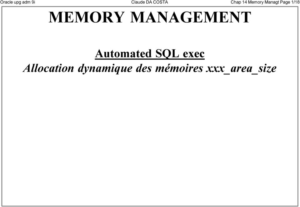MEMORY MANAGEMENT Automated SQL exec