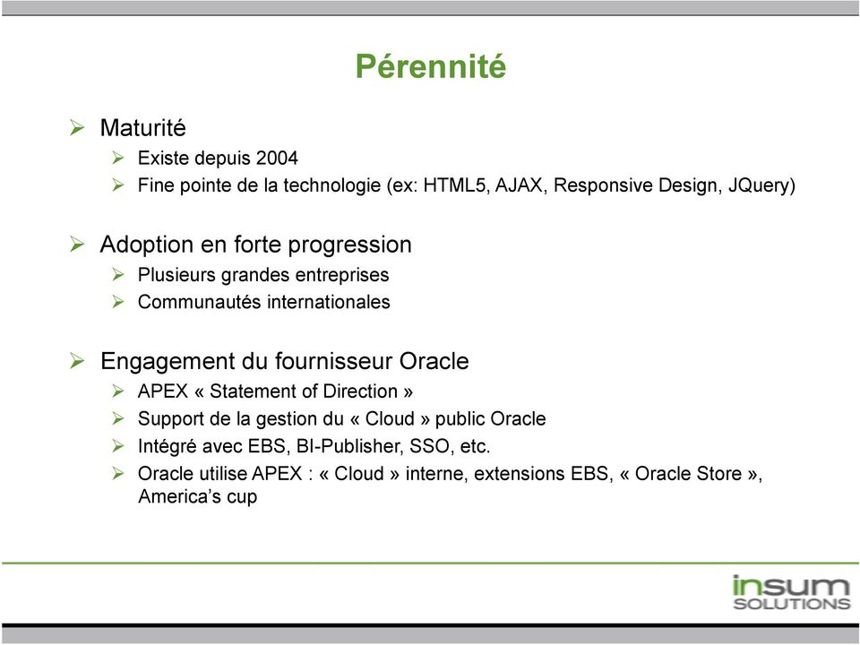 "du fournisseur Oracle "" APEX «Statement of Direction» "" Support de la gestion du «Cloud» public Oracle "" Intégré"