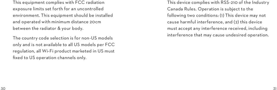 The country code selection is for non-us models only and is not available to all US models per FCC regulation, all Wi-Fi product marketed in US must fixed to US operation