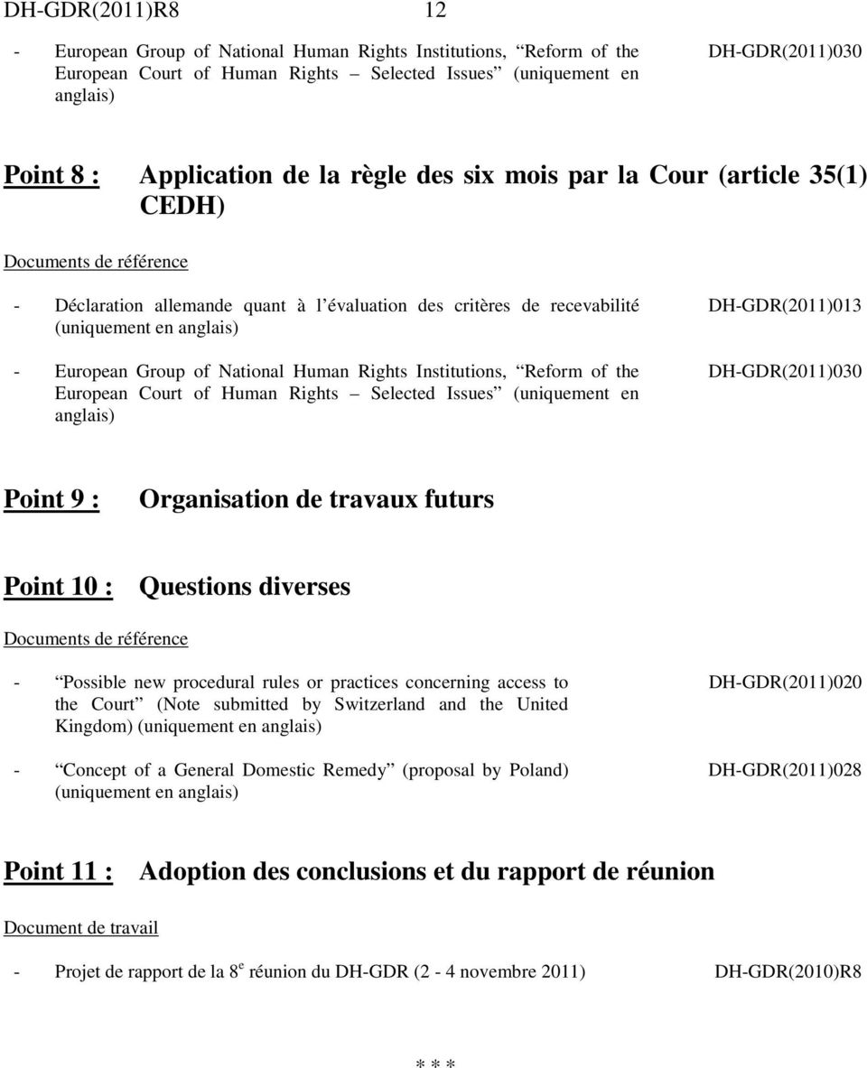 Court of Human Rights Selected Issues (uniquement en anglais) DH-GDR(2011)013 Point 9 : Organisation de travaux futurs Point 10 : Questions diverses - Possible new procedural rules or practices