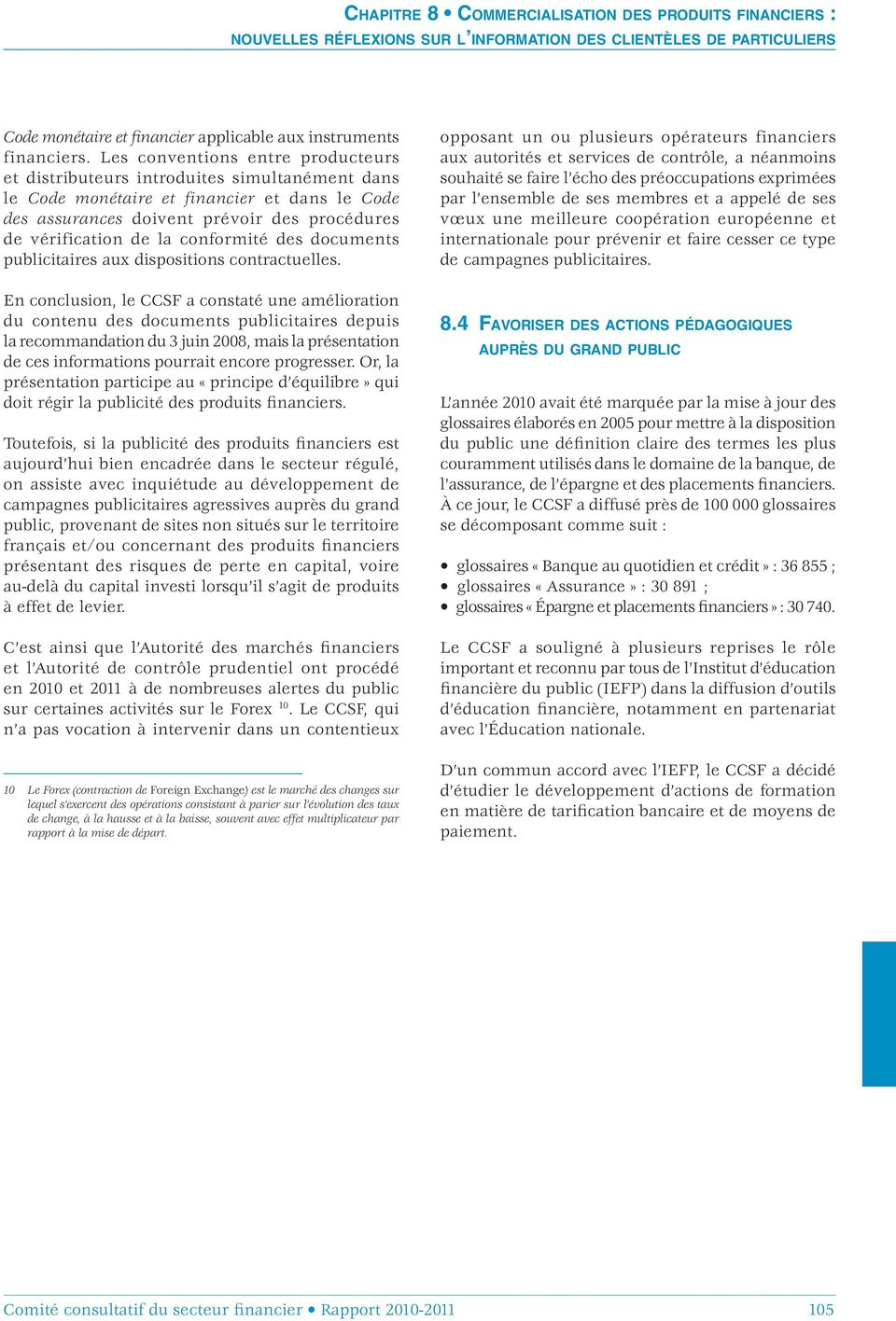 conformité des documents publicitaires aux dispositions contractuelles.