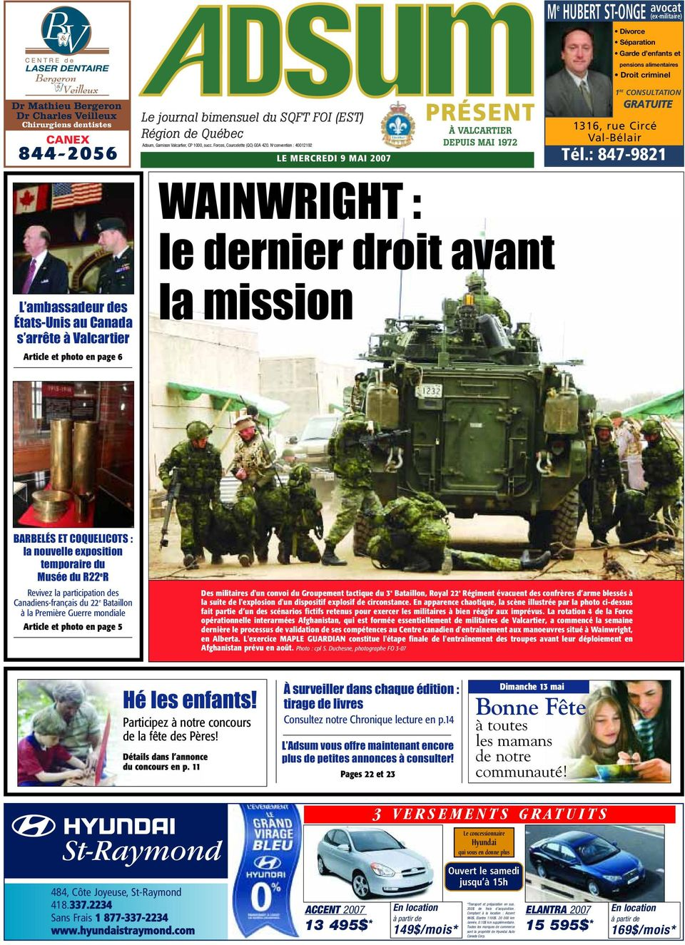 N o convention : 40012192 LE MERCREDI 9 MAI 2007 WAINWRIGHT : le dernier droit avant la mission M e HUBERT ST-ONGE avocat (ex-militaire) Divorce Séparation Garde d enfants et pensions alimentaires