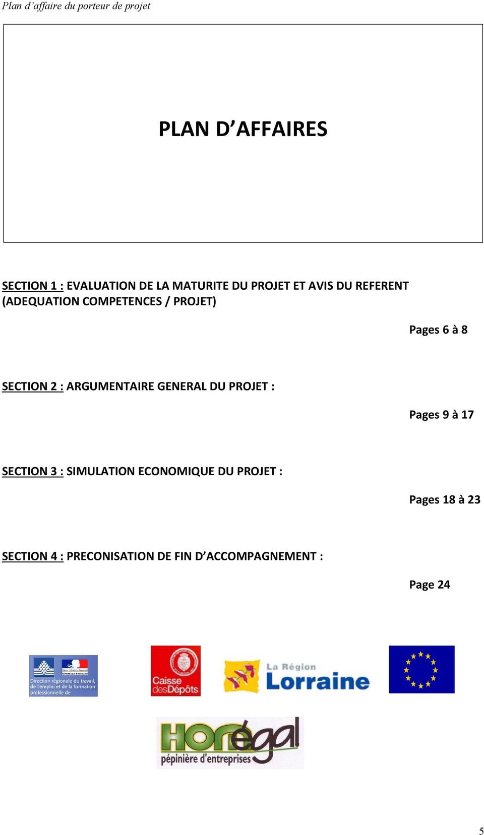 ARGUMENTAIRE GENERAL DU PROJET : Pages 9 à 17 SECTION 3 : SIMULATION