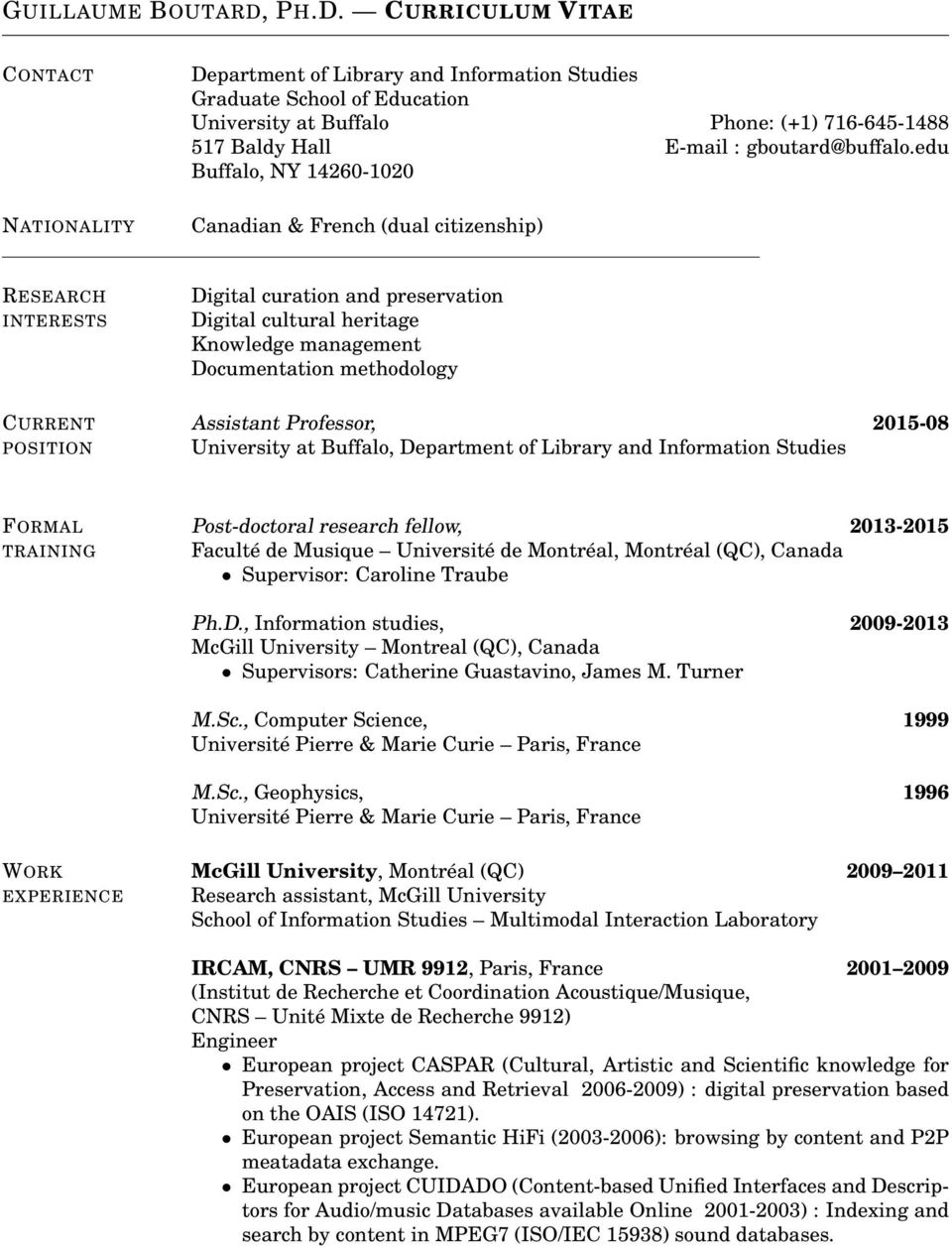 edu Buffalo, NY 14260-1020 NATIONALITY Canadian & French (dual citizenship) RESEARCH INTERESTS Digital curation and preservation Digital cultural heritage Knowledge management Documentation