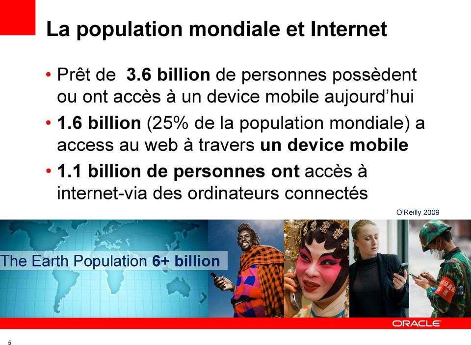 6 billion (25% de la population mondiale) a access au web à travers un device
