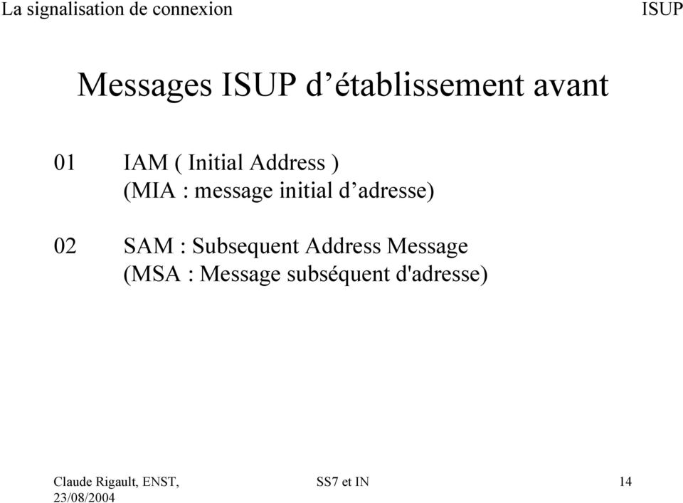 adresse) 02 SAM : Subsequent Address Message