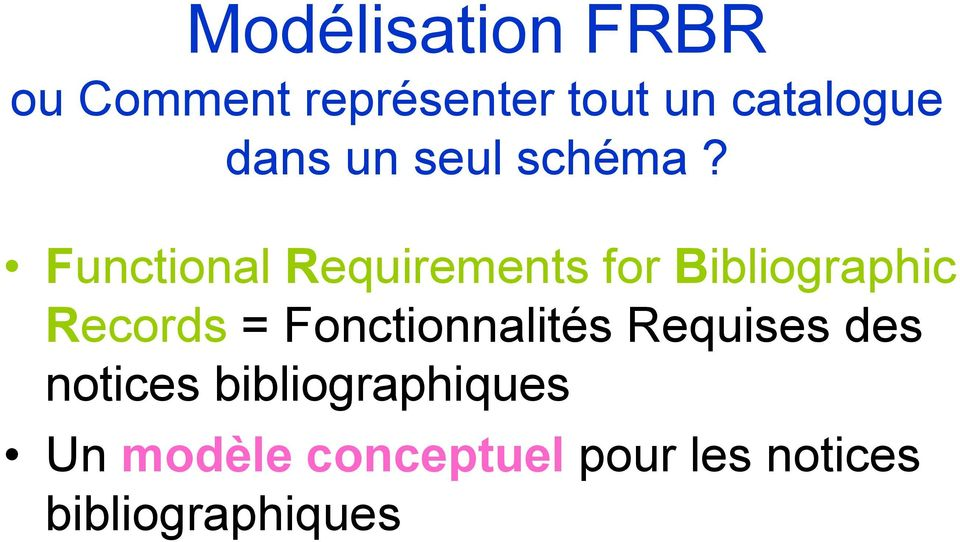 Functional Requirements for Bibliographic Records =