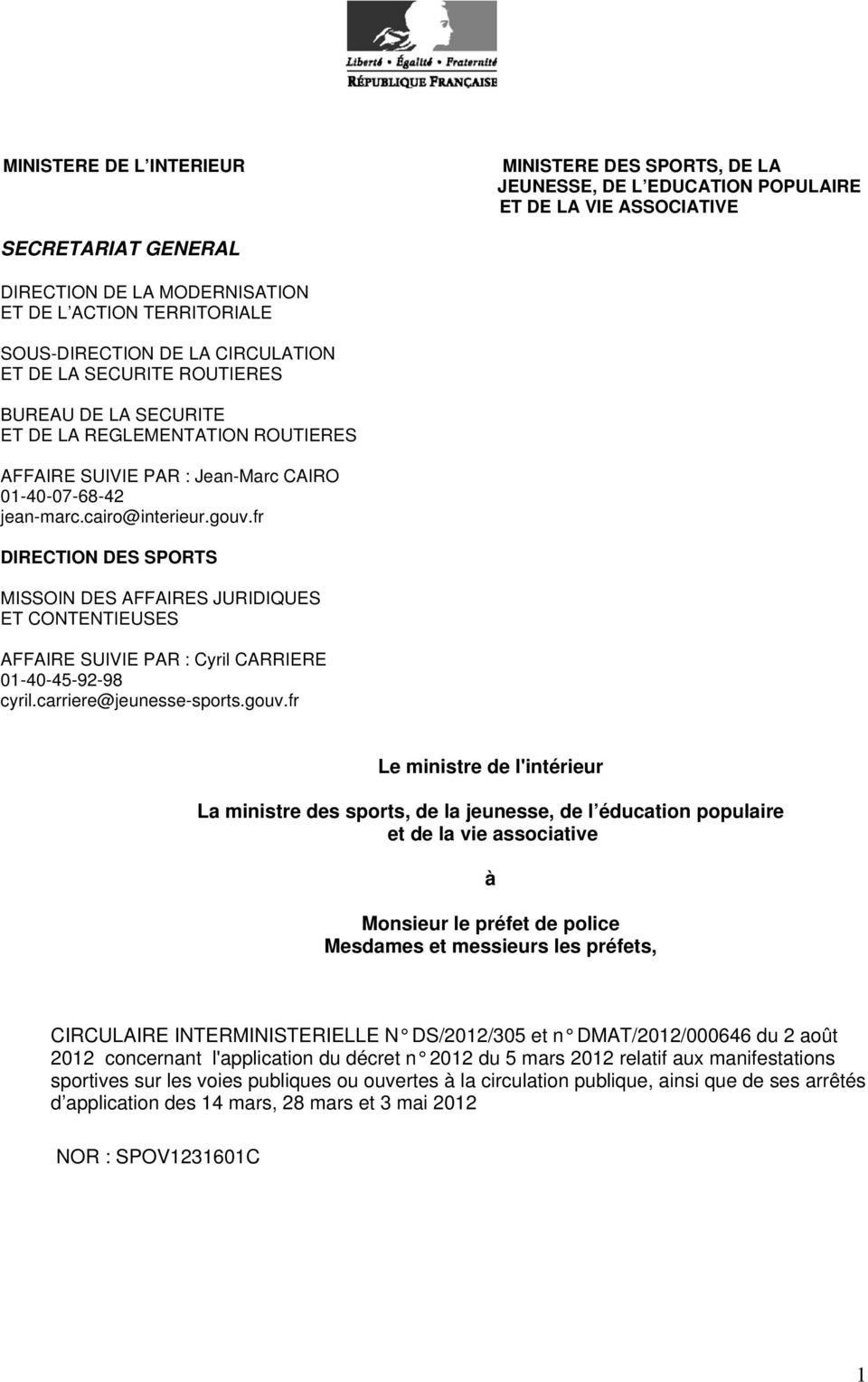 fr DIRECTION DES SPORTS MISSOIN DES AFFAIRES JURIDIQUES ET CONTENTIEUSES AFFAIRE SUIVIE PAR : Cyril CARRIERE 01-40-45-92-98 cyril.carriere@jeunesse-sports.gouv.