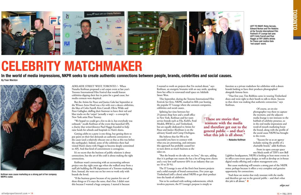 TORONTO CELEBRITY MATCHMAKER In the world of media impressions, NKPR seeks to create authentic connections between people, brands, celebrities and social causes.