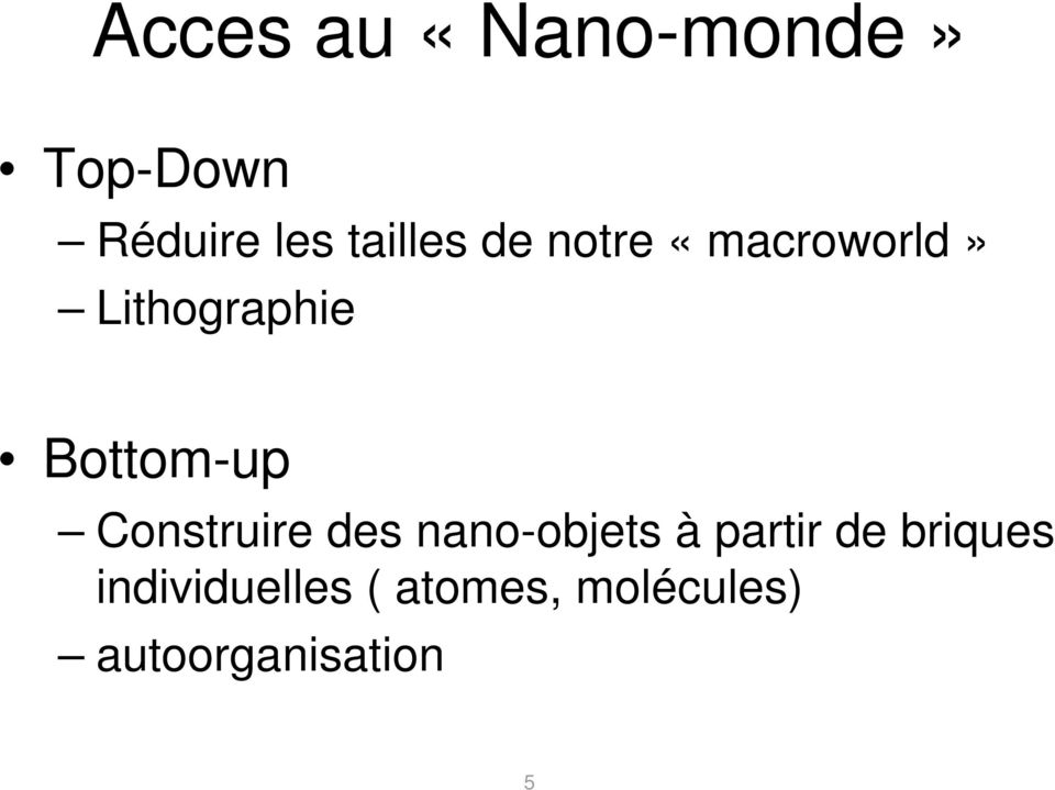 Bottom-up Construire des nano-objets à partir de