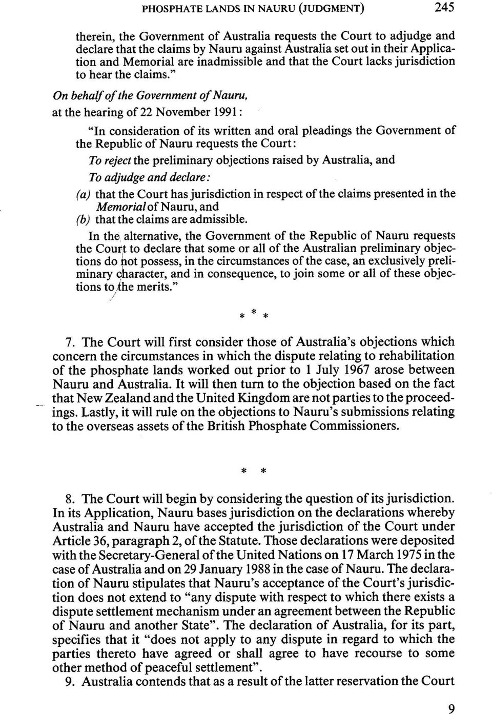 """ On behalfof the Government of Nauru, at the hearing of 22 November 1991 : ""In consideration of its written and oral pleadings the Government of the Republic of Nauru requests the Court: To reject"