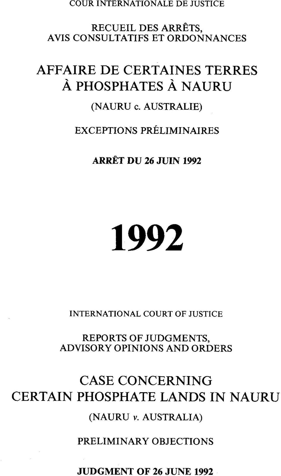 AUSTRALIE) ARRÊT DU 26 JUIN 1992 INTERNATIONAL COURT OF JUSTICE REPORTS OF JUDGMENTS,