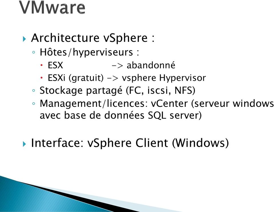 iscsi, NFS) Management/licences: vcenter (serveur windows