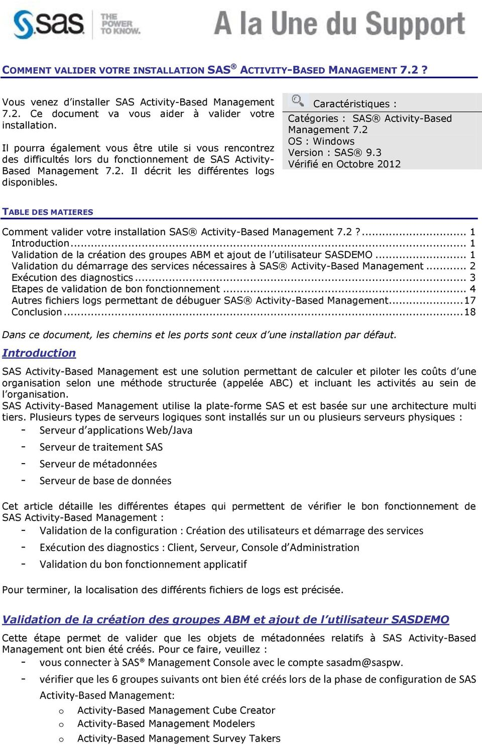 Caractéristiques : Catégories : SAS Activity-Based Management 7.2 OS : Windows Version : SAS 9.