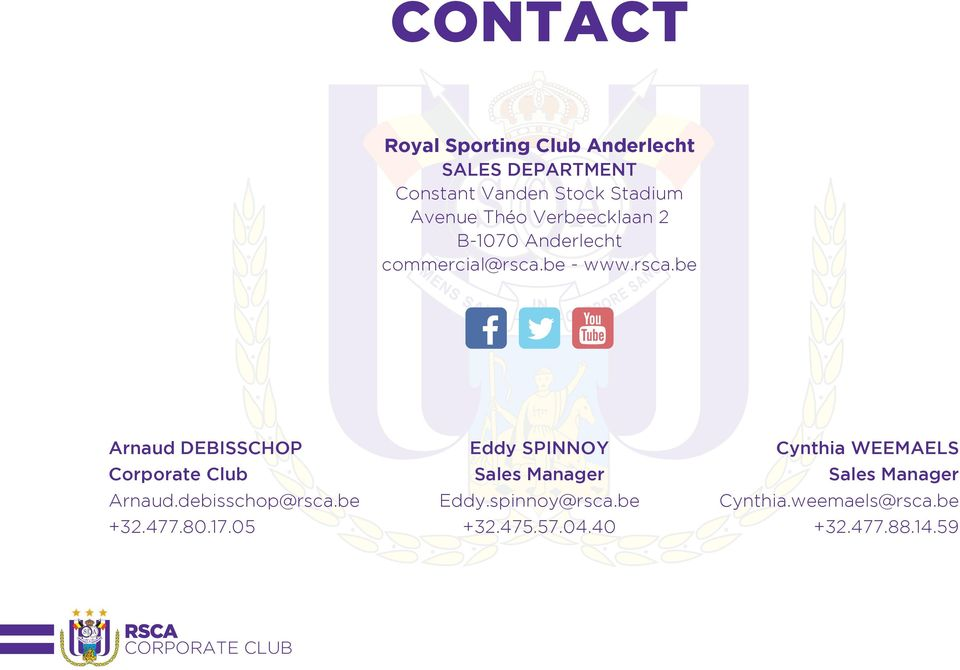 be - www.rsca.be Arnaud DEBISSCHOP Corporate Club Arnaud.debisschop@rsca.be +32.477.80.17.
